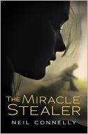 The Miracle Stealer by Neil O. Connelly: Book Cover