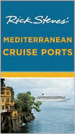 Rick Steves' Mediterranean Cruise Ports by Rick Steves: Book Cover