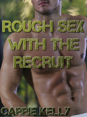 Rough Sex with a Recruit (Gay Military Sex). nookbook