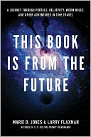 This Book Is From the Future by Marie D. Jones: NOOK Book Cover