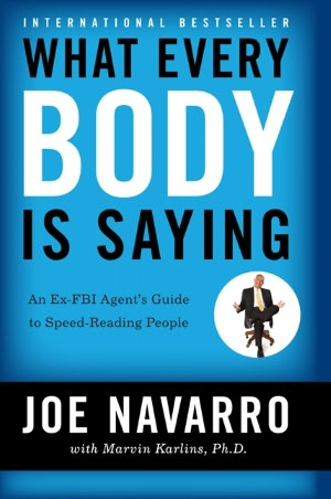 Google books pdf downloader online What Every Body Is Saying: An Ex-FBI Agent's Guide to Speed-Reading People