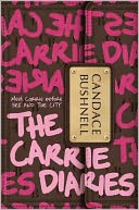 The Carrie Diaries (Carrie Diaries Series #1) by Candace Bushnell: NOOK Book Cover