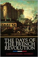 The Days of the French Revolution by Christopher Hibbert: NOOK Book Cover