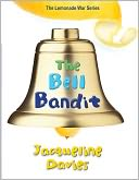The Bell Bandit (The Lemonade War Series #3) by Jacqueline Davies: NOOK Book Cover