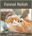 Fennel Relish Recipe eProject from Homemade Living by Ashley English: NOOK Book Cover