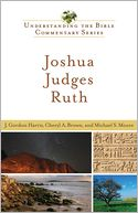 Joshua, Judges, Ruth (Understanding the Bible Commentary Series) by J. Gordon Harris: NOOK Book Cover