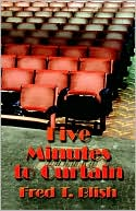 download Five Minutes To Curtain book