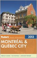 Fodor's Montreal & Quebec City 2013 by Fodor's Travel Publications: Book Cover