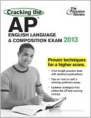 Cracking the AP English Language & Composition Exam, 2013 Edition by Princeton Review: Book Cover