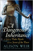 A Dangerous Inheritance by Alison Weir: Book Cover