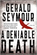 A Deniable Death by Gerald Seymour: Book Cover