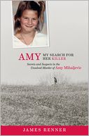 download Amy : My Search For Her Killer Secrets and Suspects in the Unsolved Murder of Amy Mihaljevic book