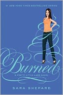 Burned (Pretty Little Liars Series #12) by Sara Shepard: Book Cover