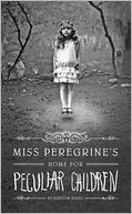 Miss Peregrine's Home for Peculiar Children by Ransom Riggs: Book Cover