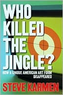 download Who Killed the Jingle? : How a Unique American Art Form Disappeared book