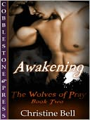 Awakening [The Wolves of Pray 2] by Christine Bell: NOOK Book Cover