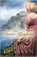 The Tutor's Daughter by Julie Klassen: Book Cover
