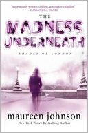 The Madness Underneath by Maureen Johnson: Book Cover