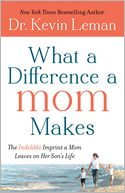 What a Difference a Mom Makes by Kevin Leman: NOOK Book Cover