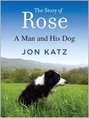 The Story of Rose by Jon Katz: NOOK Book Cover