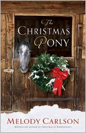 The Christmas Pony by Melody Carlson: Book Cover