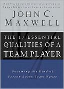 The 17 Essential Qualities of a Team Player by John C. Maxwell: Book Cover