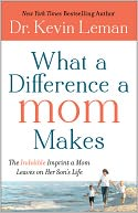 What a Difference a Mom Makes by Kevin Leman: Book Cover