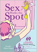 download Sex Marks the Spot : 69 Racy, Risky, Amazing Places for Intimate Adventure (PagePerfect NOOK Book) book