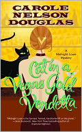 Cat in a Vegas Gold Vendetta (Midnight Louie Series #23) by Carole Nelson Douglas: NOOK Book Cover
