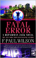 Fatal Error (Repairman Jack Series #14) by F. Paul Wilson: NOOK Book Cover