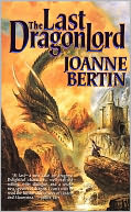 The Last Dragonlord by Joanne Bertin: NOOK Book Cover