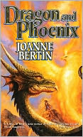 Dragon and Phoenix by Joanne Bertin: NOOK Book Cover