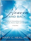 To Heaven and Back by Mary C. Neal: Audio Book Cover