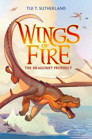 The Wings of Fire #1: The Dragonet Prophecy