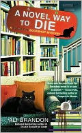 A Novel Way to Die (Black Cat Bookshop Mystery Series #2) by Ali Brandon: Book Cover