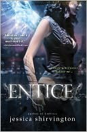 Entice (Embrace Series #2) by Jessica Shirvington: Book Cover