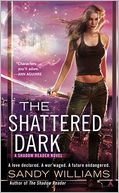 The Shattered Dark by Sandy Williams: Book Cover