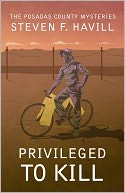Privileged to Kill (Posadas County #5) by Steven F Havill: NOOK Book Cover