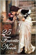 25 Favorite Novels (Anne of Green Gables/Avonlea, Pride and Prejudice, Persuasion, Emma, Wuthering Heights, Jane Eyre, Tess of the D'Urbervilles, Little Women, My Antonia, O Pioneers!, Scarlet Letter/Pimpernel, Wives & Daughters, +) by jane austen: NOOK Book Cover