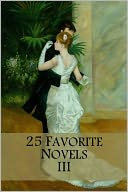 25 Favorite Novels III (Les Miserables, Anna Karenina, Frankenstein, Dracula, Adventures of Tom Sawyer & Huckleberry Finn, Moll Flanders, Madame Bovary, Christmas Carol, Nostromo, Voyage Out, Journey to Center of Earth, War of Worlds, Time Machine, +) by Charles Dickens: NOOK Book Cover