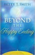 Beyond the Happy Ending by Betty Smith: NOOK Book Cover