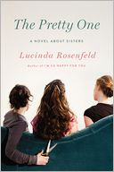 The Pretty One by Lucinda Rosenfeld: Book Cover