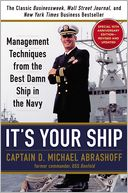 It's Your Ship by D. Michael Abrashoff: Book Cover