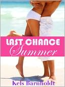 Last Chance Summer by Kels Barnholdt: NOOK Book Cover
