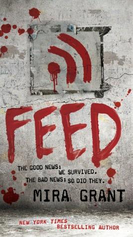 Feed (Newsflesh Trilogy Series #1)