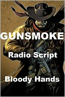 download Gunsmoke Radio Script - Bloody Hands book