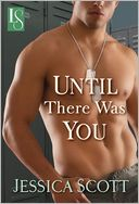 Until There Was You by Jessica Scott: NOOK Book Cover