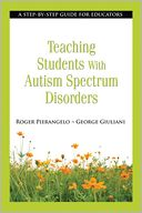 Teaching Students with Autism Spectrum Disorders by Roger Pierangelo: NOOK Book Cover