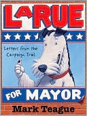 LaRue for Mayor by Mark Teague: Book Cover