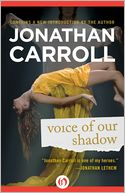 Voice of Our Shadow by Jonathan Carroll: NOOK Book Cover